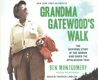 Grandma Gatewood's Walk, The Inspiring Story of the Woman who Saved the Appalachian Trail